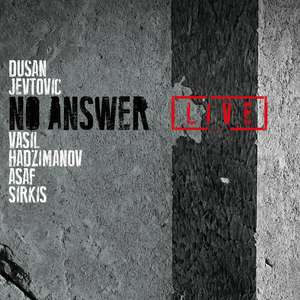 Free New Released Jazz Rock Fusion CD - Dusan Jevtovic - No Answer Live @ Dusan Jevtovic Bandcamp