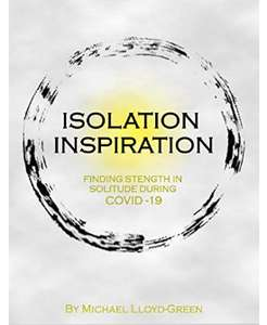 Isolation Inspiration: Finding Strength in Solitude During Covid19 - Kindle Free @ Amazon