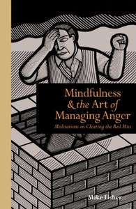 Mindfulness and the Art of Managing Anger (7 more books in OP) Kindle Edition now Free @ Amazon