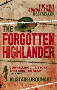 The Forgotten Highlander: My Incredible Story of Survival During the War in the Far East by Alistair Urquhart - Kindle Edition 99p @ Amazon