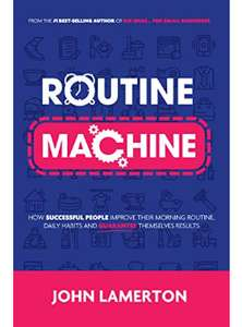 Routine Machine: How successful people improve their morning routine, daily habits & guarantee themselves results - Kindle Free @ Amazon