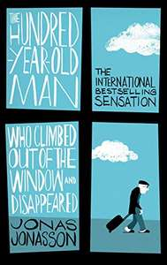The Hundred-Year-Old Man Who Climbed Out of the Window and Disappeared by Jonas Jonasson - Kindle Edition 99p @ Amazon