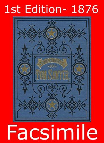 Kindle eBook: Adventures of Tom Sawyer by Mark Twain : 1st Edition - 1876 Facsimile via Amazon