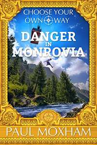 Danger in Monrovia (Choose Your Own Way Book 1) Kindle Edition Free at Amazon