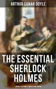 The Essential Sherlock Holmes: 4 Novels & 44 Short Stories in One Edition + An Intimate Sherlock Holmes Study Kindle Edition - Free @ Amazon