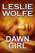 Dawn Girl: A Gripping Serial Killer Thriller by Leslie Wolfe Free at Amazon Kindle