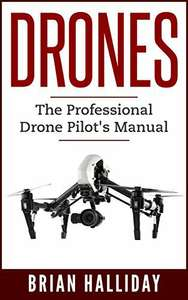 Drones: The Professional Drone Pilot's Manual Kindle Edition free on Amazon