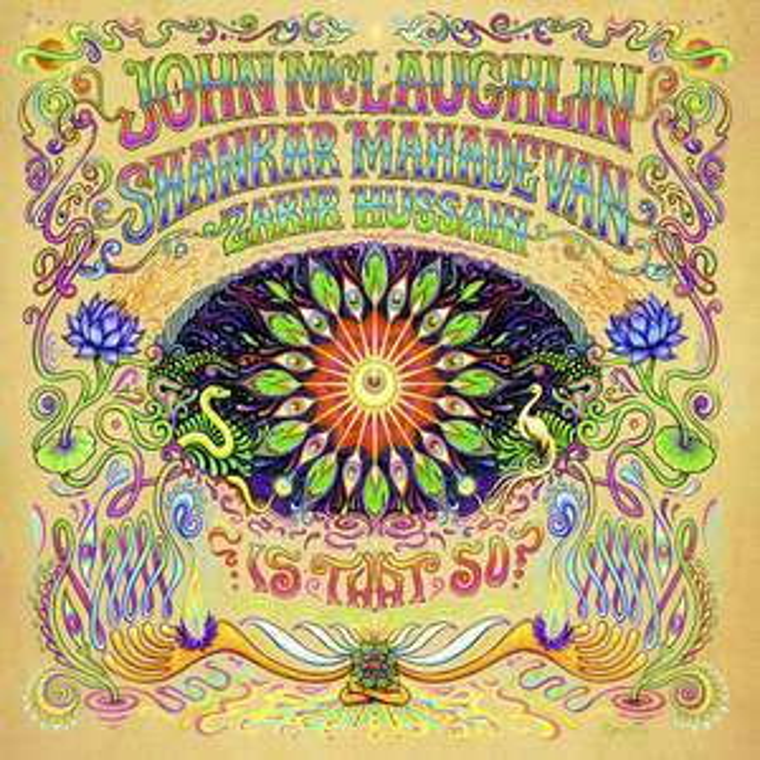 New Album Release - John McLaughlin (Mahavishnu Orchestra) - John McLaughlin, Shankar Mahadevan, Zakir Hussain - Free @ Bandcamp