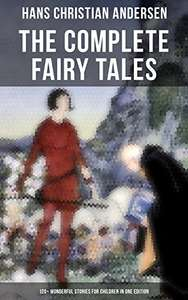 The Complete Fairy Tales of Hans Christian Andersen - 120+ Wonderful Stories for Children Kindle Edition - Free @ Amazon