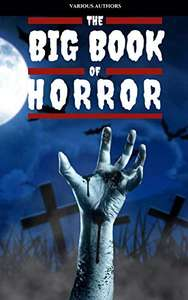 Big Book of the Masters of Horror, Weird and Supernatural Stories: 120+ authors & 1000+ stories in 1 volume Kindle Edition - Free @ Amazon