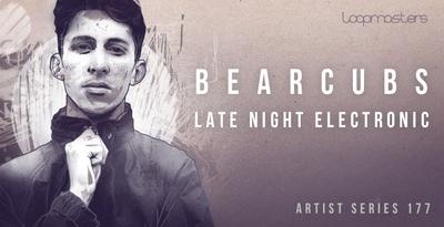 Free Sample Pack, Bearcubs - Late Night Electronic via Loop Masters