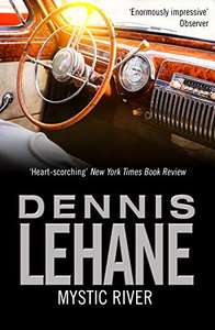 Mystic River (Book) by Dennis Lehane 99p to own at Amazon Kindle