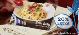 Bella Italia, 20% off gift cards, valid for 2 years