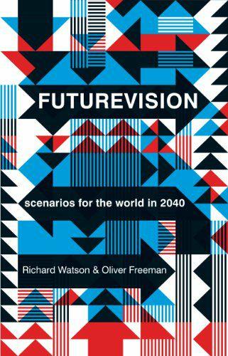 Futurevision: scenarios for the world in 2040 - Free Amazon Kindle Ebook
