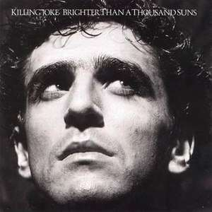 Killing Joke - Brighter Than A Thousand Suns (Restored Mixes Version) Remastered CD + FREE MP3 £5.69 + 99p delivery Non Prime @ Amazon