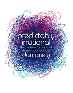Predictably Irrational: The Hidden Forces that Shape Our Decisions Ebook 99p at Amazon