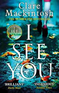 I See You (The addictive Number One Sunday Times Bestseller) by Clare Mackintosh- Kindle Edition now 99p @ Amazon