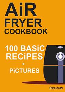 Air Fryer Cookbook - 100+ Basic Recipes for Everyday (more in OP) - Kindle Edition now Free @ Amazon