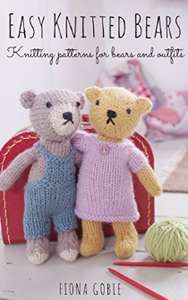 Easy Knitted Bears: Patterns for bears & Outfits Free on Kindle