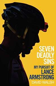 Seven Deadly Sins: My Pursuit of Lance Armstrong Kindle Edition 99p @ Amazon