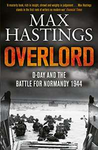 Overlord: D-Day and the Battle for Normandy 1944 Kindle Edition 99p @ Amazon