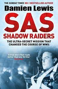 Damien Lewis´ SAS Shadow Raiders: The Ultra-Secret Mission that Changed the Course of WWII Kindle Edition 99p Amazon