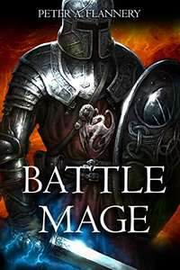 Battle Mage (An Epic Fantasy Adventure) by Peter Flannery - Kindle Edition now 99p @ Amazon