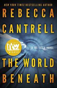 Award Winning Thriller - Rebecca Cantrell - The World Beneath (Joe Tesla Series Book 1) Kindle Edition - Free @ Amazon