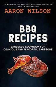 BBQ Recipes: Barbecue Cookbook For Delicious And Flavorful Barbeque Kindle Edition - Free @ Amazon