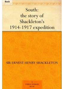 Sir Ernest Shackleton - South (1915-1917 expedition) - Kindle Ed - Now FREE @Amazon
