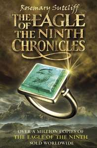 The Eagle of the Ninth Chronicles by Rosemary Sutcliff 69p on Kindle @ Amazon