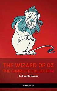 Oz: The Complete Collection (The Wizard of Oz Collection) by L. Frank Baum - Kindle Edition now Free @ Amazon