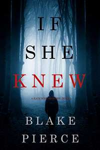 If She Knew (A Kate Wise Mystery—Book 1) Kindle Edition Free Kindle book Amazon