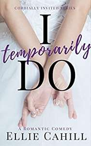 I Temporarily Do: A Romantic Comedy (Cordially Invited Series Book 1) Kindle Edition free Amazon