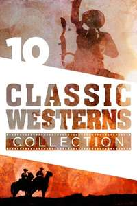 10 Classic Westerns Movie Collection HD £14.99 @ iTunes