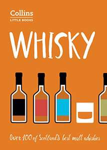 Whisky: Malt Whiskies of Scotland (Collins Little Books) Paperback £1.75 at Amazon