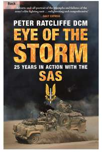 Eye of the Storm (25yrs with the SAS) - Peter Ratcliffe DCM. Kindle Ed - Now 99p @ Amazon