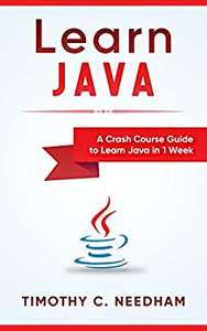 Java: Programming (2 Books - Guide to Learn Java in 1 Week & Java For Beginners: A Simple Start To Java) - Kindle Edition now Free @ Amazon