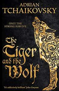 A couple of Adrian Tchaikovsky Fantasy/SF books e.g. The Tiger and the Wolf (Echoes of the Fall Book 1) 99p Kindle Edition
