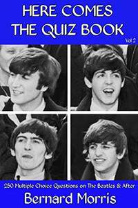 The Beatles - Here Comes The Quiz Book : 250 Multiple-Choice Questions on The Beatles & After Kindle Edition - Free @ Amazon