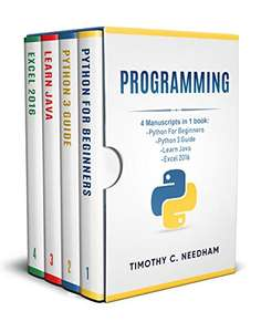 Programming: 4 Manuscripts in 1 book (Python For Beginners   Python 3 Guide   Learn Java   Excel 2016) Kindle Edition now Free @ Amazon