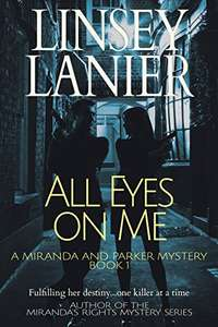 Crime Thriller - All Eyes on Me (A Miranda and Parker Mystery Book 1) Kindle Edition - Free @ Amazon