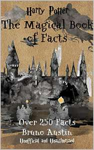 Harry Potter - The Magical Book of Facts: Over 250 facts you probably didn't know! - Kindle Edition now Free @ Amazon