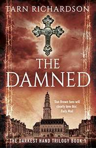 Excellent Thriller - The Damned (The Darkest Hand Trilogy Book 1) Kindle Edition - Free @ Amazon