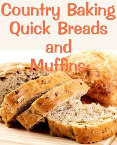 Country Baking Quick Breads and Muffins - Kindle Edition now Free @ Amazon