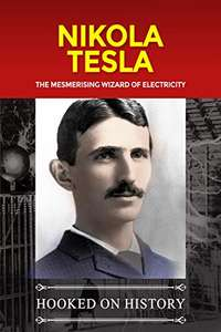 Nikola Tesla: The Mesmerising Wizard of Electricity (Scientists) Kindle Edition - Free @ Amazon