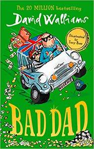 Bad Dad (paperback) by David Walliams £4 (Prime) / £6.99 (non Prime) at Amazon