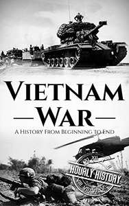 Free ebook - Vietnam War: A History From Beginning to End @ Amazon