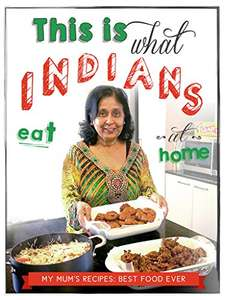 Indian Recipes - Ashish Deepak - This is what Indians eat at home Kindle Edition - Free @ Amazon