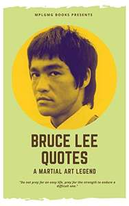 Bruce Lee - Best Bruce Lee Quotes for Your Life: Life lessons, Biography and memory Kindle Edition - Free @ Amazon